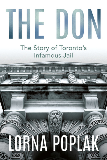 The Don - The Story of Toronto's Infamous Jail - cover