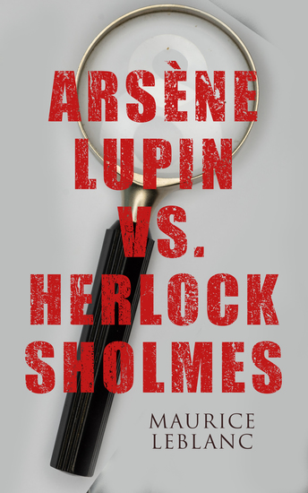Arsène Lupin vs Herlock Sholmes - cover