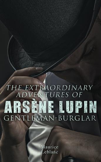 The Extraordinary Adventures of Arsène Lupin Gentleman-Burglar - cover
