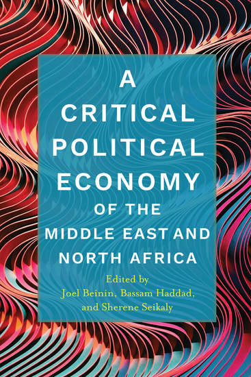 A Critical Political Economy of the Middle East and North Africa - cover