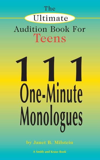 The Ultimate Audition Book for Teens Volume 1 - 111 One-Minute Monologues - cover