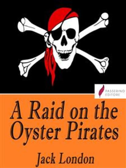A Raid on the Oyster Pirates - cover
