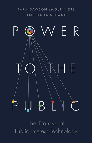 Power to the Public - The Promise of Public Interest Technology - cover