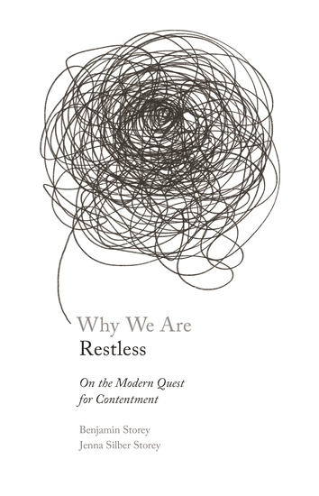Why We Are Restless - On the Modern Quest for Contentment - cover