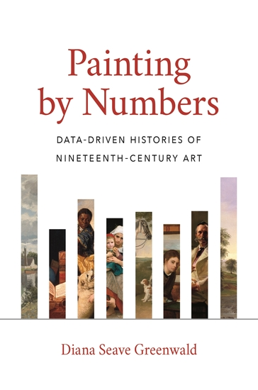 Painting by Numbers - Data-Driven Histories of Nineteenth-Century Art - cover