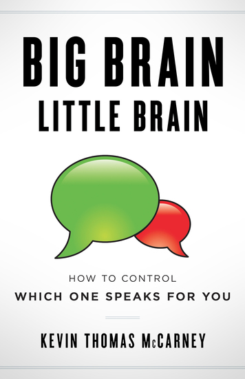 Big Brain Little Brain - How to Control Which One Speaks for You - cover