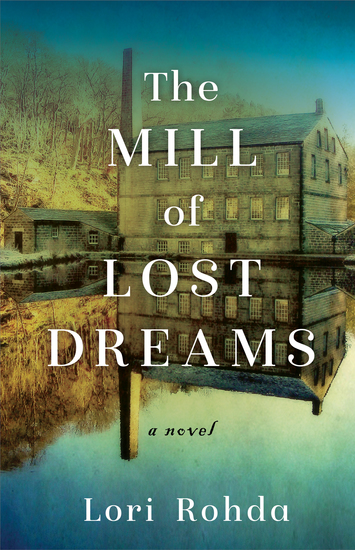 The Mill of Lost Dreams - A Novel - cover
