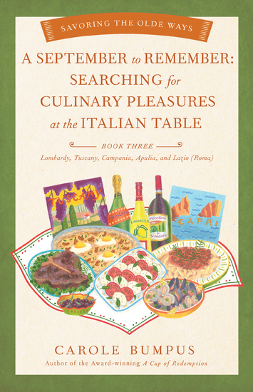 September to Remember - Searching for Culinary Pleasures at the Italian Table (Book Three) – Lombardy Tuscany Compania Apulia and Lazio (Roma) - cover