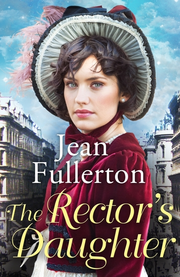 The Rector's Daughter - A stunning saga with a sweeping sense of place for fans of Dilly Court and Rosie Goodwin - cover