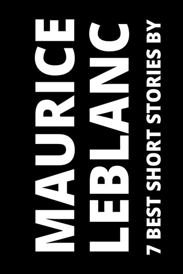 7 best short stories by Maurice Leblanc - cover