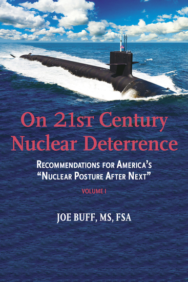 On 21st Century Nuclear Deterrence - Recommendations for America's Nuclear Posture After Next - Volume 1 - cover