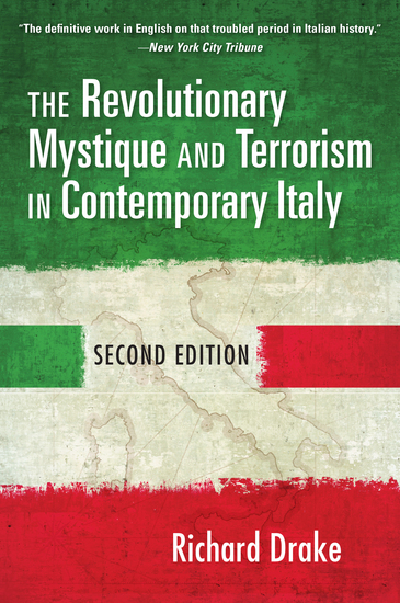 The Revolutionary Mystique and Terrorism in Contemporary Italy - cover