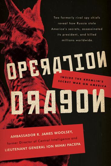 Operation Dragon - Inside the Kremlin's Secret War on America - cover