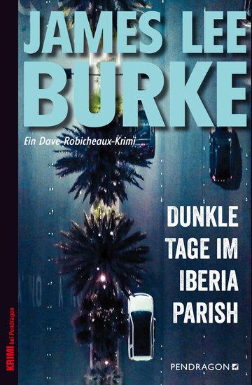 Dunkle Tage im Iberia Parish - Ein Dave Robicheaux-Krimi Band 15 - cover