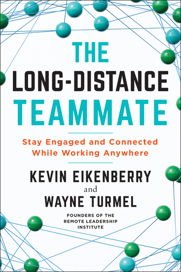The Long-Distance Teammate - Stay Engaged and Connected While Working Anywhere - cover