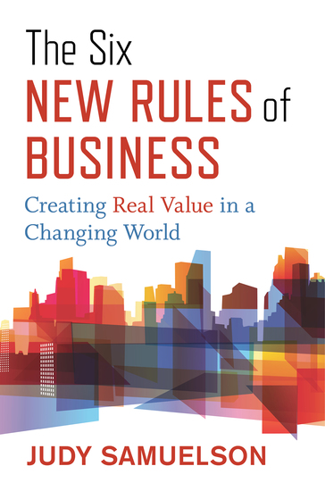 The Six New Rules of Business - Creating Real Value in a Changing World  - cover