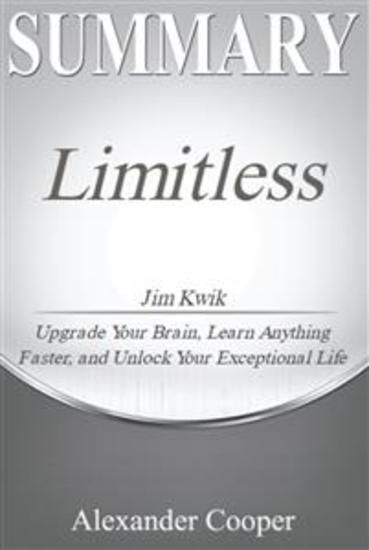Summary of Limitless - by Jim Kwik - Upgrade Your Brain Learn Anything Faster and Unlock Your Exceptional Life - A Comprehensive Summary - cover