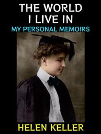 The World i Live in - My Personal Memoirs - cover