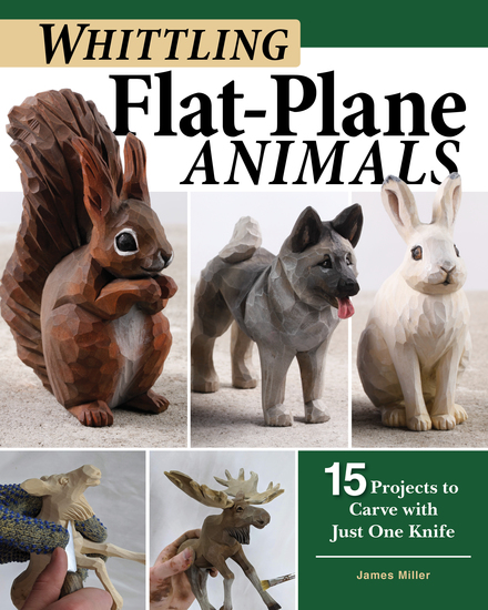 Whittling Flat-Plane Animals - 15 Projects to Carve with Just One Knife - cover