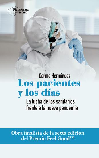 Los pacientes y los días - La lucha de los sanitarios frente a la nueva pandemia - cover