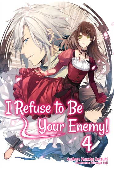 I Refuse to Be Your Enemy! Volume 4 - cover