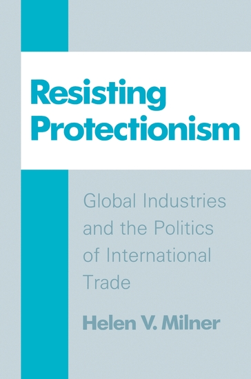 Resisting Protectionism - Global Industries and the Politics of International Trade - cover