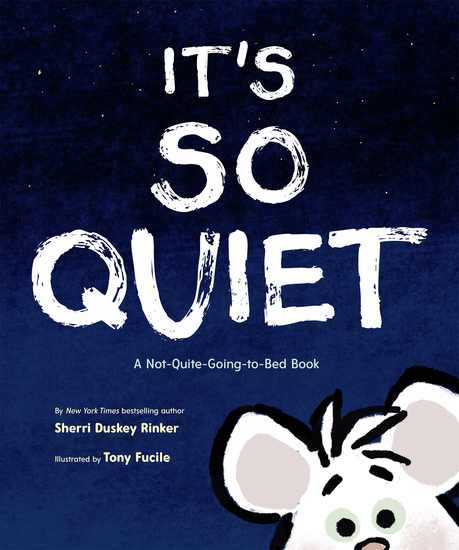 It's So Quiet - A Not-Quite-Going-to-Bed Book - cover