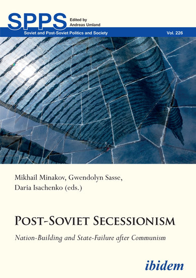 Post-Soviet Secessionism - Nation-Building and State-Failure after Communism - cover