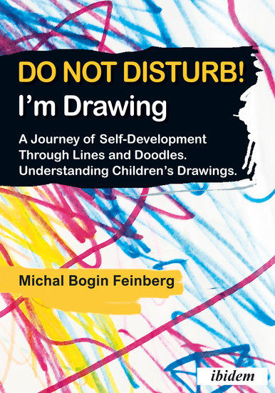 Do not Disturb! I'm Drawing - A Journey of Self-Development Through Lines and Doodles Understanding Children's Drawings - cover