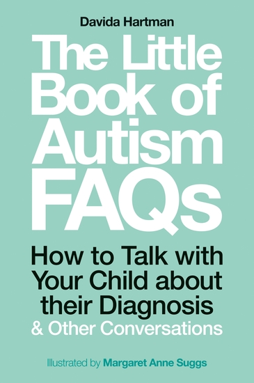 The Little Book of Autism FAQs - How to Talk with Your Child about their Diagnosis and Other Conversations - cover