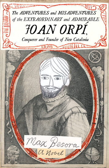 The Adventures and Misadventures of the Extraordinary and Admirable Joan Orpí Conquistador and Founder of New Catalonia - cover