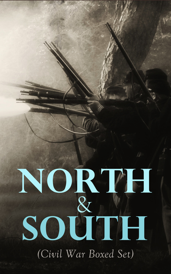 North & South (Civil War Boxed Set) - 40+ Novels Stories & History Books in One Volume - cover