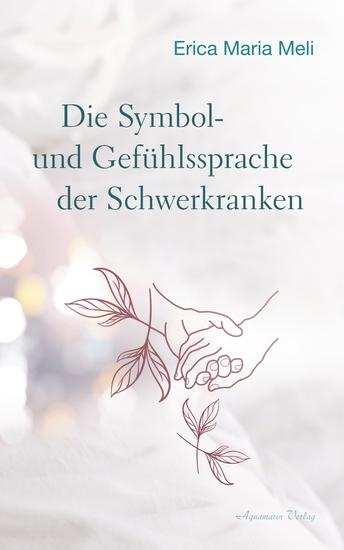 Die Symbol- und Gefühlssprache der Schwerkranken - cover