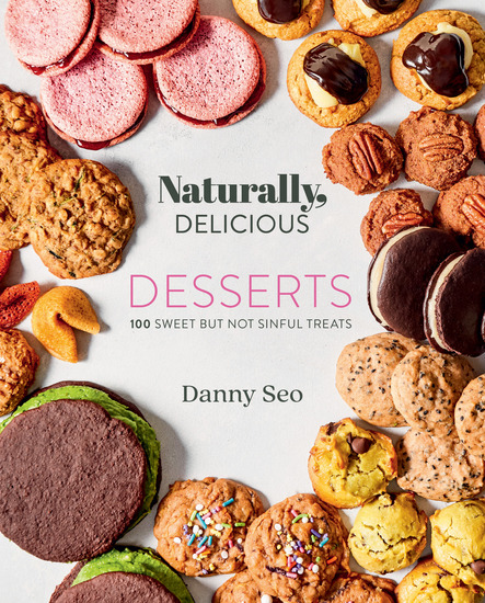 Naturally Delicious Desserts - 100 Sweet But Not Sinful Treats - cover