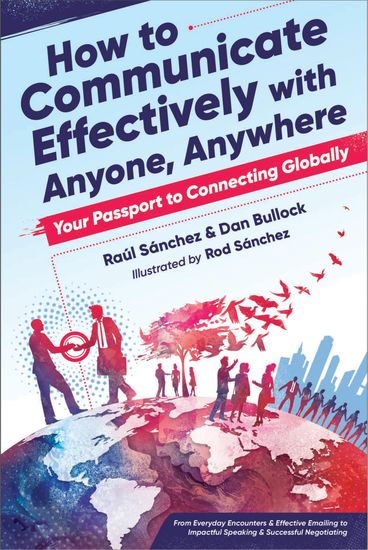 How to Communicate Effectively With Anyone Anywhere - Your Passport to Connecting Globally - cover