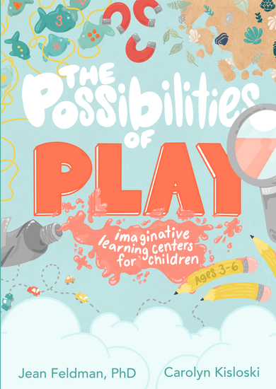 The Possibilities of Play - Imaginative Learning Centers for Children Ages 3-6 - cover