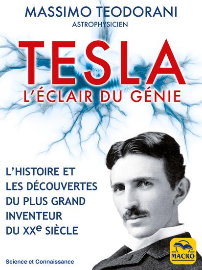 Tesla l'éclair de génie - L'HISTOIRE ET LES DÉCOUVERTES DU PLUS GRAND INVENTEUR DU XXe SIÈCLE - cover