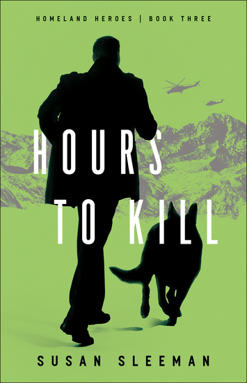 Hours to Kill (Homeland Heroes Book #3) - cover
