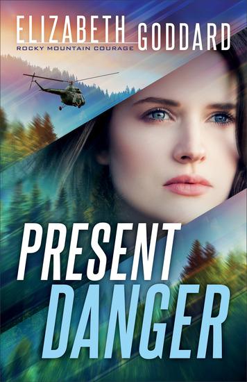 Present Danger (Rocky Mountain Courage Book #1) - cover