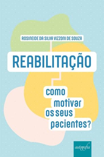 Reabilitação: como motivar os seus pacientes? - cover
