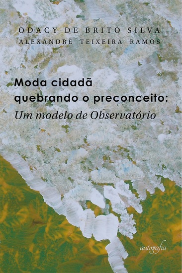 Moda cidadã – quebrando o preconceito - um modelo de observatório - cover