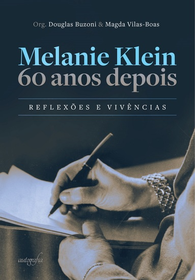 Melanie Klein 60 anos depois: reflexões e vivências - cover