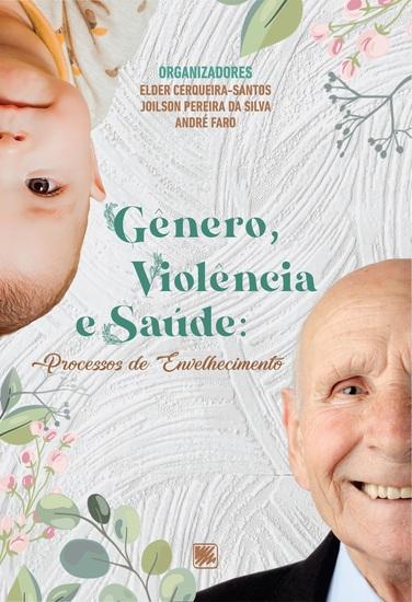 Gênero Violência e Saúde: Processos de Envelhecimento - cover