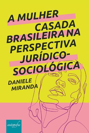 A mulher casada brasileira na perspectiva jurídico-sociológica - cover
