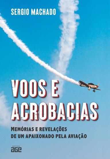 Voos e acrobacias - memórias e revelações de um apaixonado pela aviação - cover