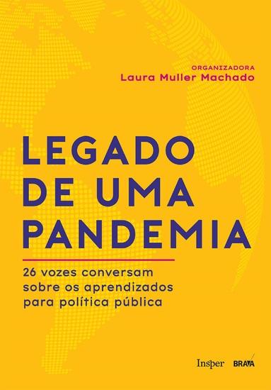 Legado de uma pandemia: 26 vozes conversam sobre os aprendizados para política pública - cover