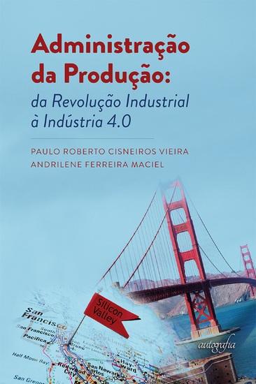 Administração da produção: da revolução industrial à indústria 40 - cover