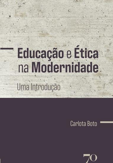 Educação e Ética na Modernidade - Uma Introdução - cover