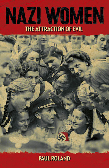 Nazi Women - The Attraction of Evil - cover