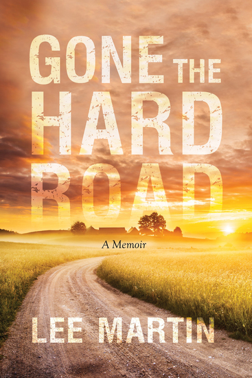Gone the Hard Road - A Memoir - cover